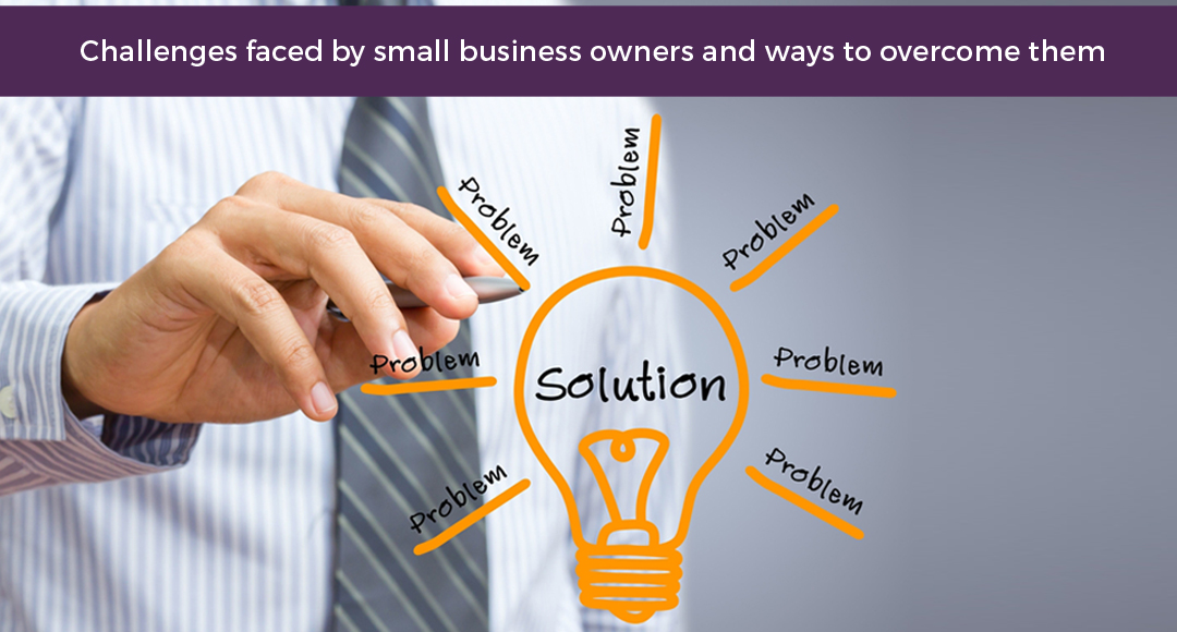 challenges faced by small business owners  u0026 ways to