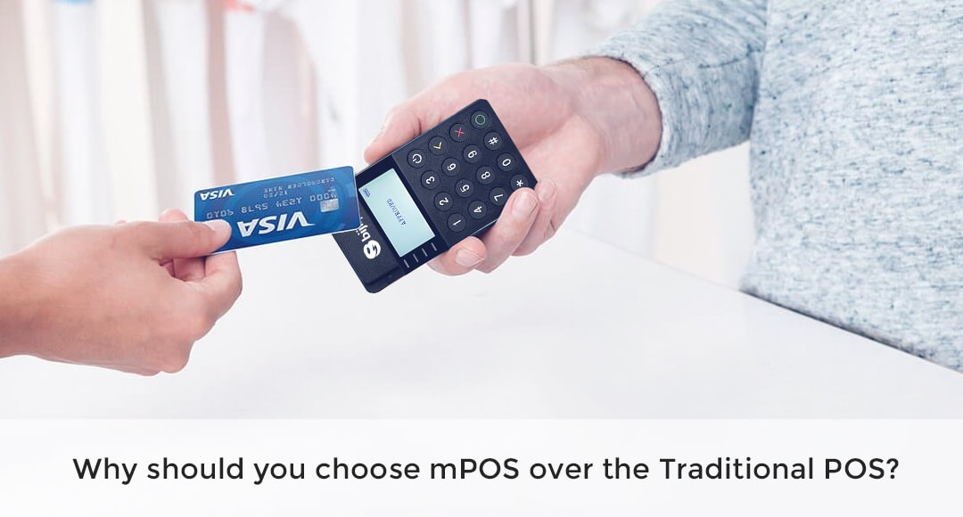 Why should you choose mPOS over the Traditional POS