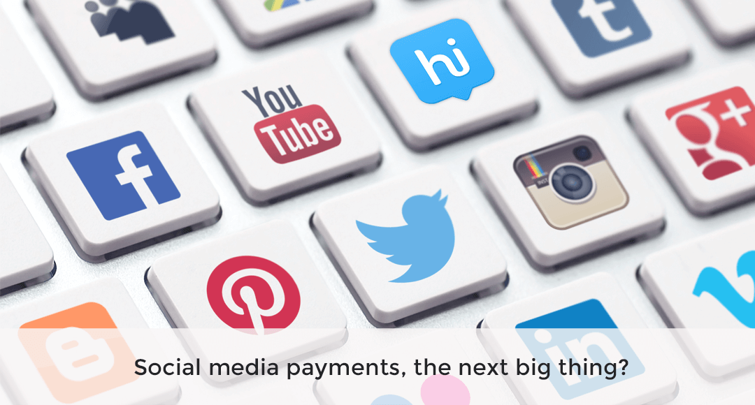 Social media payments, the next big thing?