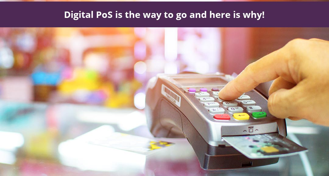 Digital PoS is the way to go and here's why!