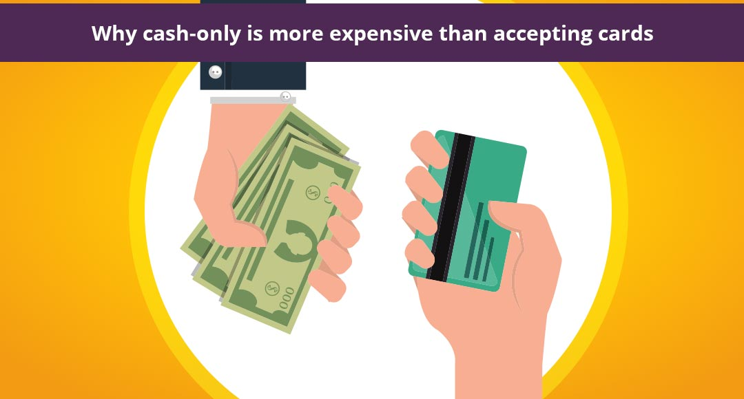 Why cash-only is more expensive than accepting cards