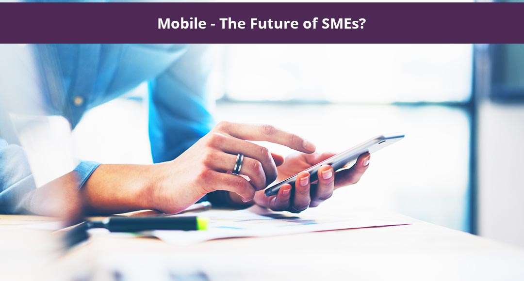 Mobile – The Future of SMEs?