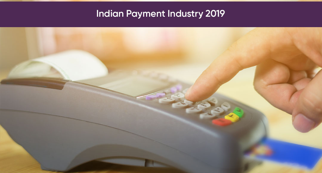 Indian Payment Industry 2019