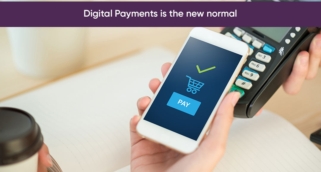 Digital Payments is the new normal